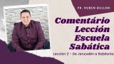 Lección 2   De Jerusalén a Babilonia   Escuela Sabática Pr. Ruben Bullón
