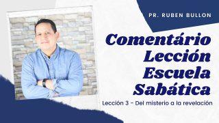 Lección 3 | Del misterio a la revelación | Escuela Sabática Pr. Ruben Bullón