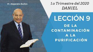 Comentario   Lección 9   De la contaminación a la purificación   Escuela Sabática Pr. Alejandro Bullón