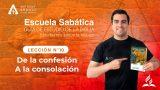Lección 10 | De la confesión a la consolación | Escuela Sabática Pr. Anthony Araujo