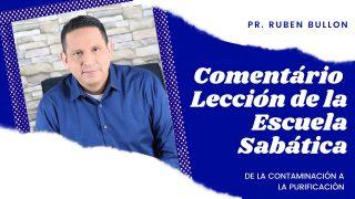 Lección 9 | De la contaminación a la purificación | Escuela Sabática Pr. Ruben Bullón