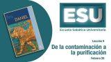 Lección 9 | De la contaminación a la purificación | Escuela Sabática Universitaria