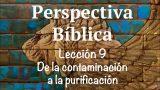 Lección 9 | De la contaminación a la purificación | Escuela Sabática Perspectiva Bíblica