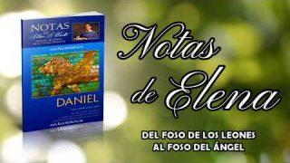 Notas de Elena   Lunes 10 de febrero del 2020   La confabulación contra Daniel   Escuela Sabática