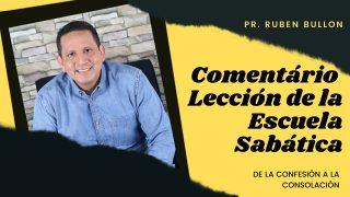 Lección 10 | De la confesión a la consolación | Escuela Sabática Pr. Rubén Bullón
