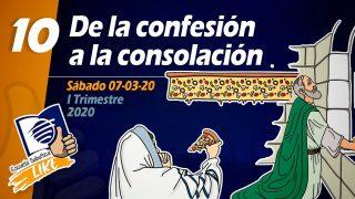 Lección 10   De la confesión a la consolación   Escuela Sabática LIKE