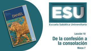 Lección 10 | De la confesión a la consolación | Escuela Sabática Universitaria