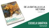Lección 11 | De la Batalla a la victoria | Escuela Sabática Semanal