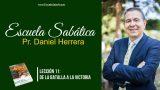 Lección 11 | De la Batalla a la victoria | Escuela Sabática Pr. Daniel Herrera