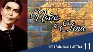 Notas de Elena | Lección 11 | De la Batalla a la victoria | Escuela Sabática Semanal