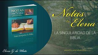 Notas de Elena | Sábado 28 de marzo del 2020 | La singularidad de la Biblia | Escuela Sabática