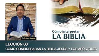 Bosquejo | Lección 3 | Como consideraban la Biblia Jesús y los apóstoles | Escuela Sabática Pr. Edison Choque