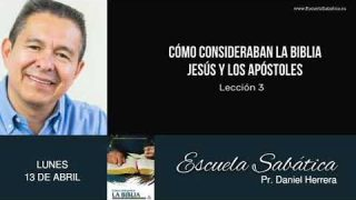 Escuela Sabática | Lunes 13 de abril del 2020 | Pr. Daniel Herrera