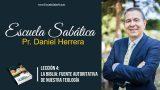 Lección 4 | La Biblia: fuente autoritativa de nuestra teología | Escuela Sabática Pr. Daniel Herrera