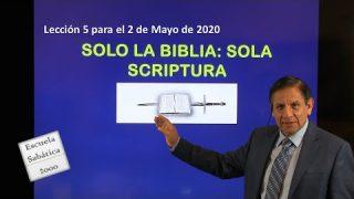 Lección 5 | Solo la Biblia: Sola Scriptura | Escuela Sabática 2000