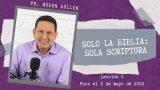 Lección 5 | Solo la Biblia: Sola Scriptura | Escuela Sabática Pr. Rubén Bullón