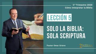 Lección 5 | Solo la Biblia: Sola Scriptura | Escuela Sabática Pr. Omar Grieve