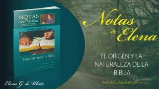 Notas De Elena | Lunes 6 de abril del 2020 | El proceso de la inspiración | Escuela Sabática
