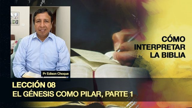 Bosquejo | Lección 8 | El Génesis como pilar, parte 1 | Escuela Sabática Pr. Edison Choque
