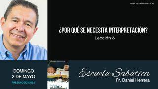 Escuela Sabática | Domingo 3 de mayo del 2020 | Pr. Daniel Herrera
