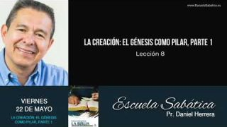 Escuela Sabática | Viernes 22 de mayo del 2020 | Pr. Daniel Herrera