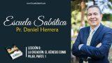 Lección 8 | La creación El Génesis como pilar, parte 1 | Escuela Sabática Pr. Daniel Herrera