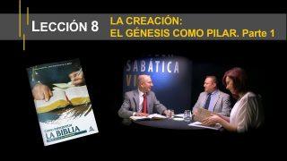 Lección 8 | La creación: el Génesis como pilar. Parte 1 | Escuela Sabática Viva