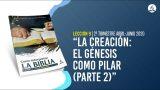 Lección 9 | La creación: El Génesis como pilar, parte 2 | Escuela Sabática Pr. Adolfo Suárez