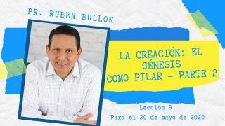 Lección 9 | La creación: El Génesis como pilar, parte 2 | Escuela Sabática Pr. Rubén Bullón