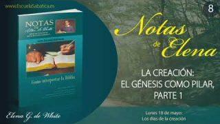 Notas de Elena | Lunes 18 de mayo del 2020 | Los días de la creación | Escuela Sabática