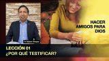 Bosquejo | Lección 1 | ¿Por qué testificar? | Escuela Sabática Pr. Edison Choque
