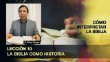 Bosquejo | Lección 10 | La Biblia como Historia | Escuela Sabática Pr. Edison Choque