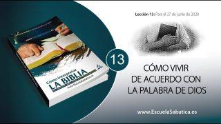 Escuela Sabática | Lección 13 | Cómo vivir de acuerdo con la Palabra de Dios | Lección Semanal