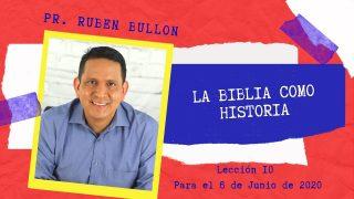 Lección 10 | La biblia como Historia | Escuela Sabática Pr. Rubén Bullón