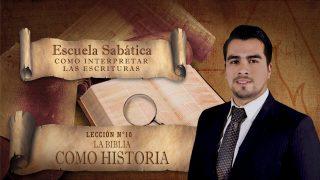Lección 10 | La Biblia como historia | Escuela Sabática Pr. Anthony Araujo