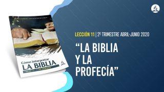 Lección 11   La Biblia y la Profecía   Escuela Sabática Pr. Adolfo Suarez