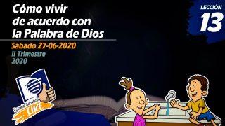 Lección 13 | Cómo vivir de acuerdo con la Palabra de Dios | Escuela Sabática LIKE