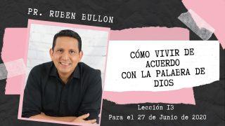 Lección 13 | Cómo vivir de acuerdo con la Palabra de Dios | Escuela Sabática Pr. Rubén Bullón