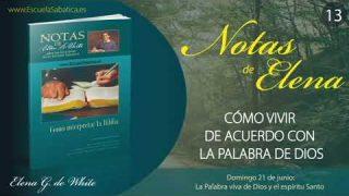 Notas de Elena | Domingo 21 de junio del 2020 | La Palabra viva de Dios y el espíritu Santo | Escuela Sabática
