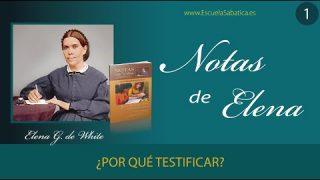 Notas de Elena | Lección 1 | ¿Por qué testificar? | Escuela Sabática Semanal