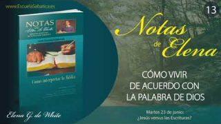 Notas de Elena | Martes 23 de junio del 2020 | ¿Jesús versus las Escrituras? | Escuela Sabática