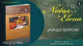 Notas de Elena | Miércoles 1 de julio del 2020 | Fidelidad al mandato de Cristo | Escuela Sabática
