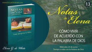 Notas de Elena | Miércoles 24 de junio del 2020 | Tiempo a solas con la Palabra de Dios | Escuela Sabática