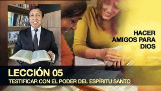 Bosquejo | Lección 5 | Testificar con el poder del Espíritu | Escuela Sabática Pr. Edison Choque