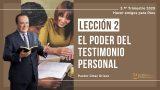 Lección 2 | El poder del testimonio personal | Escuela Sabática Pr. Omar Grieve