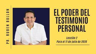 Lección 2 | El poder del testimonio personal | Escuela Sabática Pr. Rubén Bullón
