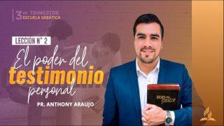 Lección 2 | El poder del testimonio personal | Escuela Sabática Pr. Anthony Araujo