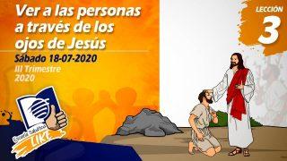 Lección 3 | Ver a las personas a través de los ojos de Jesús | Escuela Sabática LIKE