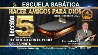Lección 5 | Testificar con el poder del Espíritu | Escuela Sabática Joel Medina