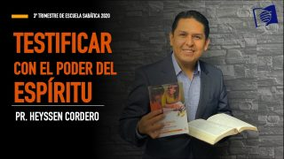 Lección 5 | Testificar con el poder del Espíritu | Escuela Sabática Pr. Heyssen Cordero
